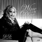 Wine & Dine - Single by Le Le