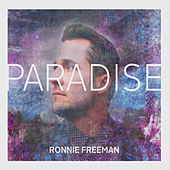 Paradise by Ronnie Freeman