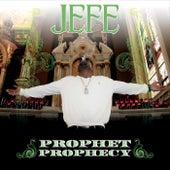 Prophet Prophecy by El Jefe