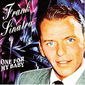 One For My Baby by Frank Sinatra