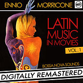 Ennio Morricone - Latin Music in Movies Vol. 1 (Bossa Nova Sounds) [Digitally Remastered] by Ennio Morricone