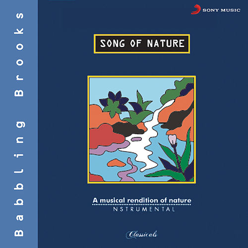 Song Of Nature - Babbling Brooks by Vishwa Mohan Bhatt