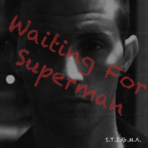 Waiting for Superman by Stigma