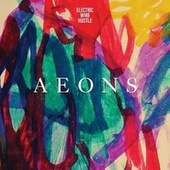 Aeons EP by Electric Wire Hustle