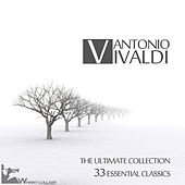 Antonio Vivaldi: The Ultimate Collection (33 Essential Classics) by Various Artists