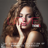Love Themes (The Essential Collection of Romantic Classics) by Various Artists