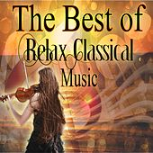 The Best Relax Classical Music by Various Artists