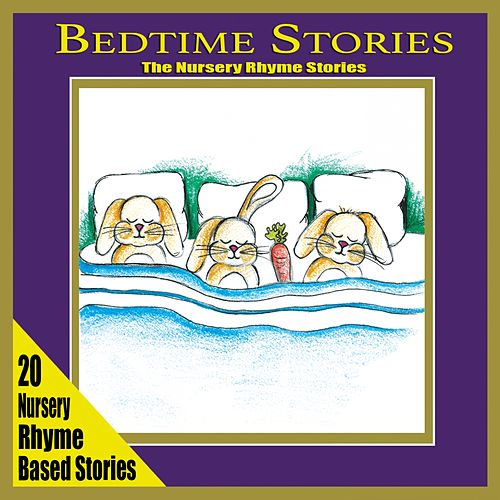 Bedtime Stories (The Nursery Rhyme Stories) by The Singalongasong Band