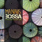 Manaus Bossa (The Perfect Brazilian Cocktail Lounge) by Various Artists