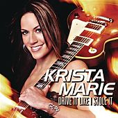 Drive It Like I Stole It by Krista Marie