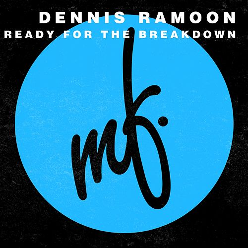 Ready For The Breakdown by Dennis Ramoon