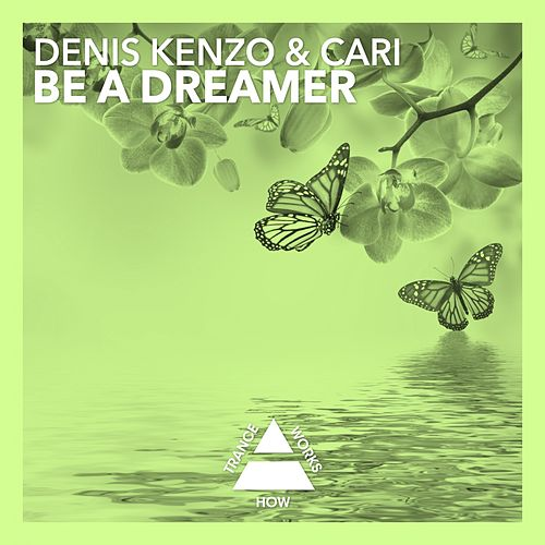 Be A Dreamer by Denis Kenzo