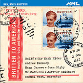 Britten to America: Music for Radio & Theatre by Various Artists