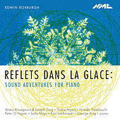 Edwin Roxburgh: Reflets dans la glace – Sound Adventures for Piano by Various Artists