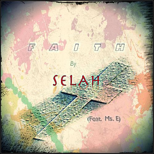 Faith (feat. Ms. E) by Selah