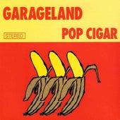 Pop Cigar by Garageland