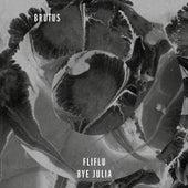Fliflu / Bye Julia by Brutus