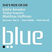 She's Ride Or Die by Eddie Amador