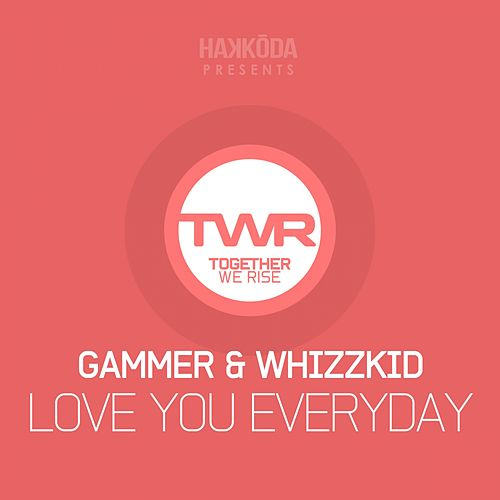 Love You Everyday by Gammer