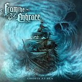Ghosts at Sea by From the Embrace