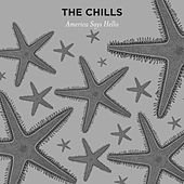 America Says Hello by The Chills