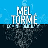 Comin' Home Baby von Mel Tormè