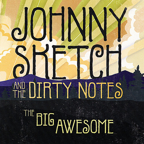 The Big Awesome by Johnny Sketch and The Dirty Notes