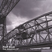 The Albatross Ep by Port Blue