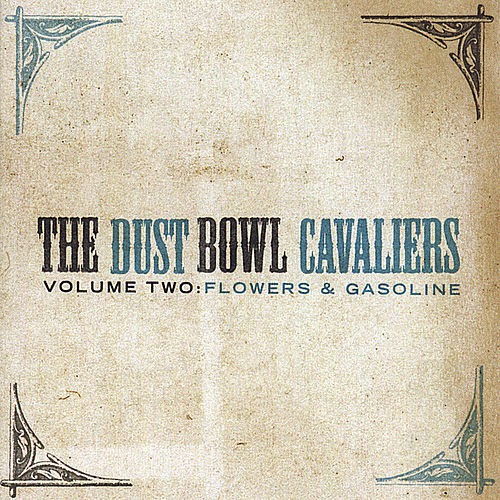 Volume Two: Flowers and Gasoline by The Dust Bowl Cavaliers