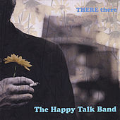 There There by The Happy Talk Band