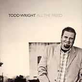 All The Freed by Todd Wright