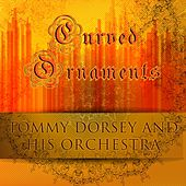 Curved Ornaments von Tommy Dorsey