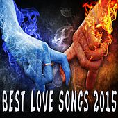 Best Love Songs 2015 by Various Artists