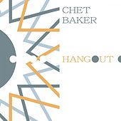 Hangout von Chet Baker