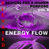 Elevated Designs For A Higher Purpose Vol 4 by Energy Flow