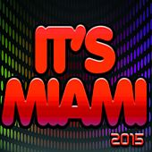 It's Miami 2015 (100 Super Hits Dance Essential House Electro Deep) by Various Artists