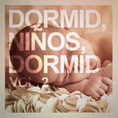 Dormid, Niños, Dormid, Vol. 2 by Canciones De Cuna