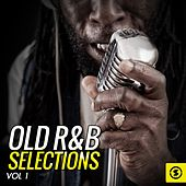 Old R&B Selections, Vol. 1 by Various Artists