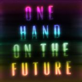 One Hand On The Future by Zak Abel