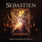 Dark Chambers of Déjà-Vu by Sebastien