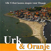 Urk & Oranje by Various Artists