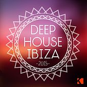 Deep House Ibiza 2015 by Various Artists