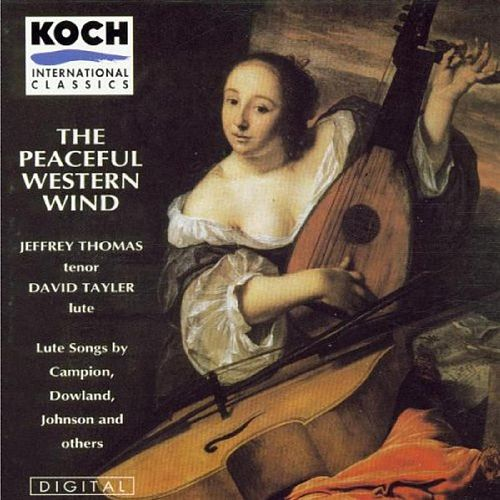 The Peaceful Western Wind: Lute Songs by Campion Dowland Johnson and Others by Jeffrey Thomas