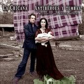 Antihéroes y Tumbas (Historias del Gótico Surero) by La Chicana