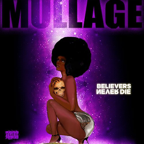 Believers Never Die by Mullage