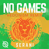 No Games (Hedonism Remix) by Serani