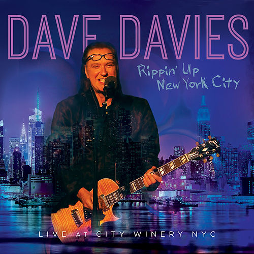 Rippin' up New York City - Live at the City Winery by Dave Davies