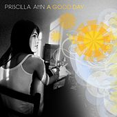 A Good Day by Priscilla Ahn