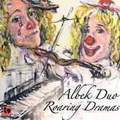 Roaring Dramas: Arrangements for Violin and Piano by Alessandro Lucchetti by Albek Duo