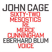 John Cage: Sixty-Two Mesostics Re Merce Cunningham by Eberhard Blum